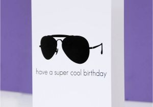 Coolest Birthday Cards 39 Super Cool 39 Sunglasses Birthday Card by Peach Blossom