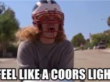 Coors Light Birthday Meme I Feel Like A Coors Light Workaholics