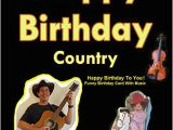 Country Music Birthday Cards Happy Birthday Country Happy Birthday to You Funny