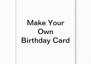 Create A Birthday Card with Photos Free 5 Best Images Of Make Your Own Cards Free Online Printable