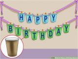 Create A Happy Birthday Banner Free 5 Ways to Make A Birthday Banner Wikihow