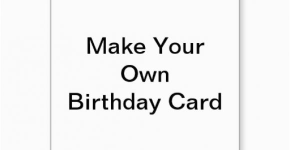 Create Happy Birthday Card Online 5 Best Images Of Make Your Own Cards Free Online Printable