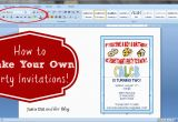 Create My Own Birthday Invitations for Free How to Make Your Own Party Invitations Just A Girl and