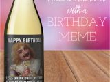 Create Your Own Birthday Meme How to Make A Meme Wine Label