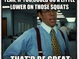 Crossfit Birthday Memes Crossfit Officespace This is My Trainer to Me Every Time