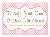 Customize Your Own Birthday Invitations Design Your Own Custom Personalized Invitations 5 Quot X 7