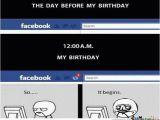 Day before Birthday Meme Day before My Birthday by Recyclebin Meme Center
