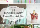 Decorations for Birthday Parties for Adults 21 Ideas for Adult Birthday Parties