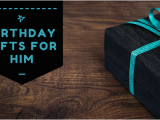 Different Birthday Gifts for Him Unique Birthday Gift Ideas for Him Archives the Official