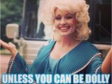 Dolly Parton Birthday Memes 692 Best Dolly Images On Pinterest Hello Dolly Country