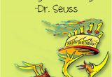 Dr Seuss Birthday Quotes Happy Birthday You Happy Dr Seuss Quotes Quotesgram