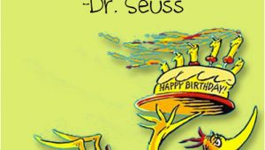 Dr Seuss Happy Birthday to You Quotes Happy Dr Seuss Quotes Quotesgram