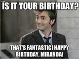 Dr who Birthday Meme is It Your Birthday that 39 S Fantastic Happy Birthday
