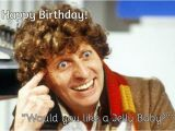 Dr who Birthday Meme the 4th Doctor 39 39 Happy Birthday Would You Like A Jelly