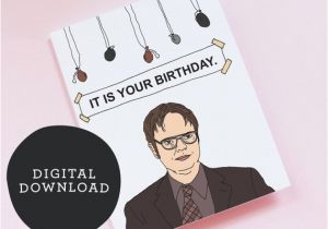 Dwight Schrute It Is Your Birthday Card Printable The Office 39