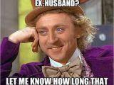 Ex Husband Birthday Meme 17 Best Ideas About My Ex On Pinterest Everything Funny