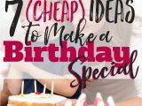 Expensive 40th Birthday Gifts for Husband 7 Cheap Ideas to Make A Birthday Special Busy Budgeter