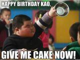 Fat Chick Birthday Meme Happy Birthday Kao Give Me Cake now Misc Quickmeme