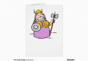 Fat Lady Sings Birthday Card Fat Lady Sings Greeting Card