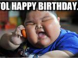Fat Woman Happy Birthday Meme tol Happy Birthday asian Fat Kid Meme On Memegen