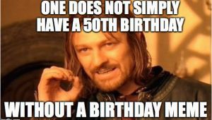 Fiftieth Birthday Memes 20 Happy 50th Birthday Memes that are Way too Funny