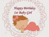 First Birthday Card Messages for Baby Girl Happy 1st Birthday Baby Happy Birthday Baby Happy Birthday