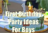 First Birthday Decoration Ideas for Boys 1st Birthday Party Ideas for Boys You Will Love to Know