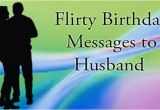 Flirty Happy Birthday Quotes Flirty Birthday Messages to Husband