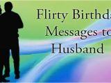 Flirty Happy Birthday Quotes Flirty Birthday Messages to Husband