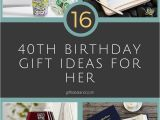 Fortieth Birthday Gift Ideas for Her 40th Birthday Present Ideas for Herwritings and Papers