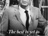 Frank Sinatra Happy Birthday Meme 1000 Birthday Quotes On Pinterest Birthday Greetings