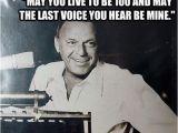 Frank Sinatra Happy Birthday Meme Frank Sinatra Quotes Drinking Quotesgram