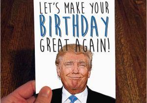 Free Donald Trump Birthday Card Funny Memes Memeologist Com