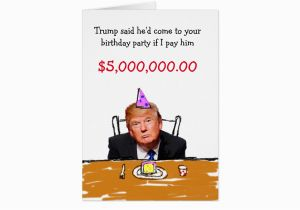 Free Donald Trump Birthday Card 5 000 Zazzle