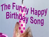 Free Email Birthday Cards Funny with Music the Funny Happy Birthday song