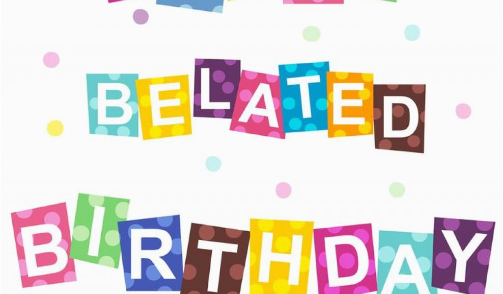 Download By SizeHandphone Tablet Desktop Original Size Back To Free Online Belated Birthday Cards