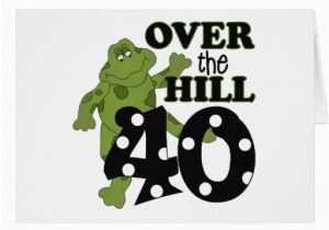Free Printable Over the Hill Birthday Cards Over the Hill 40th Birthday Zazzle