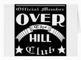 Free Printable Over the Hill Birthday Cards Over the Hill Club Greeting Cards Zazzle