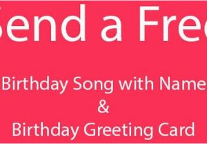 Free Singing Birthday Cards With Names Personalized Happy Song And Card