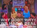 Friends Tv Show Birthday Meme F R I E N D S Quotes Pinterest