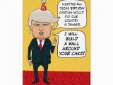 Funniest Birthday Cards Of All Time Funny Birthday Donald Trump Builds A Cake Wall Card