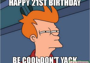 Funny 21st Birthday Memes 20 Funniest Happy 21st Birthday Memes Sayingimages Com