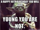 Funny 40 Birthday Memes 25 Unique 40th Birthday Quotes Ideas On Pinterest 40