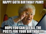 Funny 60th Birthday Memes Pam Memes
