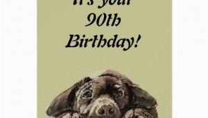 Funny 90th Birthday Cards Funny 90th Birthday Customize Labrador Retriever Card Zazzle