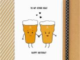 Funny Beer Birthday Cards 39 to My Other Half 39 Beer Birthday Card by Of Life Lemons