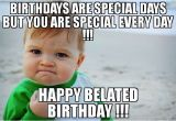 Funny Belated Birthday Meme 20 Funny Belated Birthday Memes for People who Always
