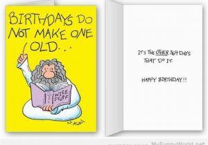 Funny Birthday Card Maker Cards Birthdays Do Not Make One Old My