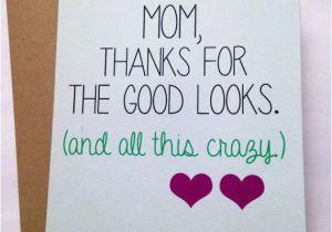 Funny Birthday Card Sayings for Mom Snarky Mom Card Mother 39 S Day Card Mom Birthday Card