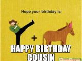 Funny Birthday Cards Cousin the 25 Best Happy Birthday Cousin Meme Ideas On Pinterest